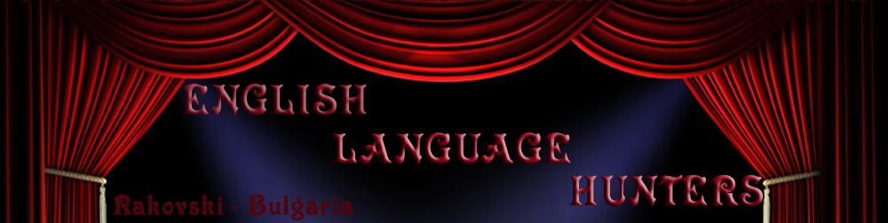 ENGLISH  LANGUAGE  HUNTERS RAKOVSKI – BULGARIA